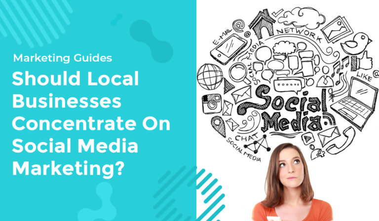 Should Local Businesses Concentrate On Social Media Marketing?