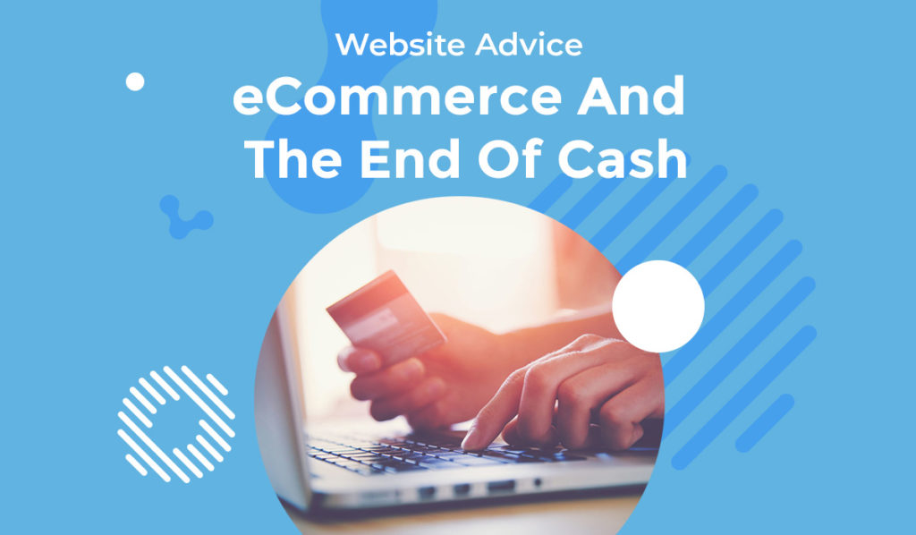 eCommerce And The End Of Cash